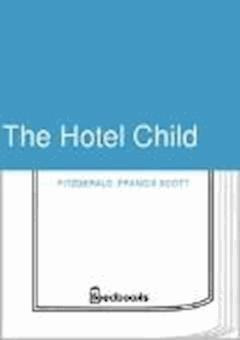 The Hotel Child - Francis Scott Fitzgerald - ebook