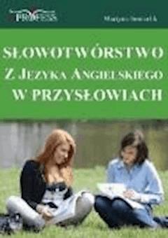 Słowotwórstwo z Języka Angielskiego w Przysłowiach - Martyna Somerlik - ebook