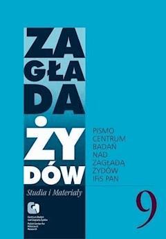 Zagłada Żydów. Studia i Materiały vol. 9 R. 2013 - Dariusz Libionka, Prof. Barbara Engelking - ebook