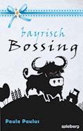 Bayrisch Bossing - Paula Paulus - E-Book