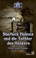 Sherlock Holmes 3: Sherlock Holmes und die Tochter des Henkers - Oliver Plaschka - E-Book