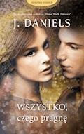 Wszystko, czego pragnę - J. Daniels - ebook