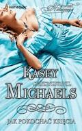 Jak pokochać księcia - Kasey Michaels - ebook