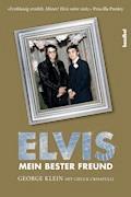Elvis - Mein bester Freund - George Klein - E-Book