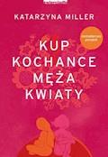 Kup kochance męża kwiaty - Katarzyna Miller - ebook