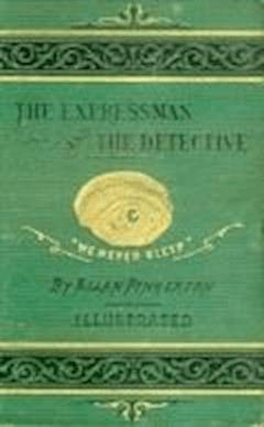 The Expressman and the Detective - Allan Pinkerton - ebook
