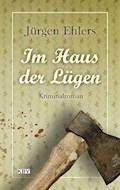 Im Haus der Lügen - Jürgen Ehlers - E-Book