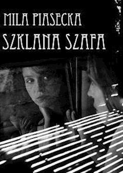 Szklana szafa - Mila Piasecka - ebook
