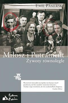 Miłosz i Putrament. Żywoty równoległe - Emil Pasierski - ebook