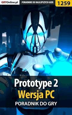 "Prototype 2 - PC - poradnik do gry - Jacek ""Stranger"" Hałas - ebook"