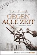 Gegen alle Zeit - Tom Finnek - E-Book