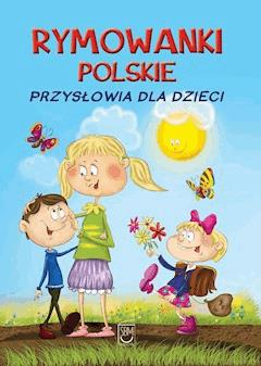 Rymowanki polskie. Przysłowia dla dzieci - Dorota Strzemińska-Więckowiak - ebook