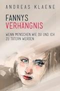 FANNYS VERHÄNGNIS - Andreas Klaene - E-Book