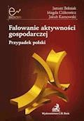 Falowanie aktywności gospodarczej. Przypadek polski - Janusz Beksiak, Magda Ciżkowicz, Jakub Karnowski - ebook