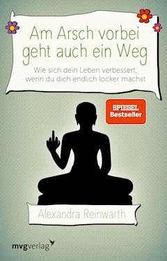 Am Arsch vorbei geht auch ein Weg - Alexandra Reinwarth - E-Book + Hörbüch