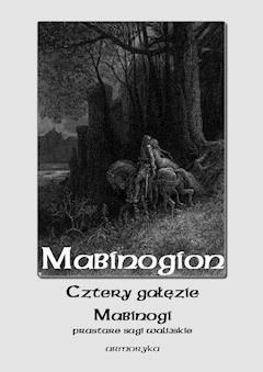 Mabinogion. Cztery gałęzie mabinogi - Nieznany - ebook