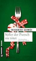 Süßer der Punsch nie tötet - Friederike Schmöe - E-Book