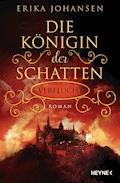 Die Königin der Schatten - Verflucht - Erika Johansen - E-Book
