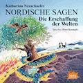 Nordische Sagen. Die Erschaffung der Welten - Katharina Neuschaefer - Hörbüch