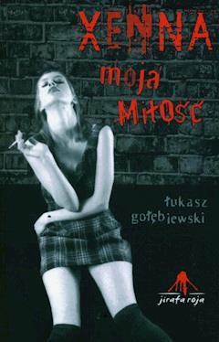 Xenna moja miłość - Łukasz Gołębiewski - ebook