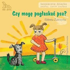 Czy mogę pogłaskać psa? - Elżbieta Zubrzycka - ebook