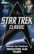Star Trek - Classic: Gesichter aus Feuer - Michael Jan Friedman - E-Book