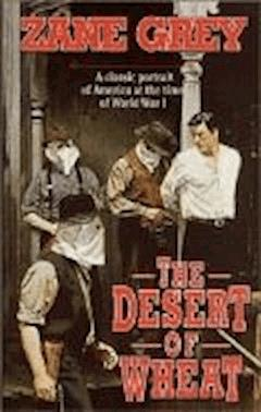 The Desert of Wheat - Zane Grey - ebook