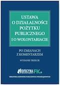 Ustawa o działalności pożytku publicznego i o wolontariacie po zmianach z komentarzem - dr Katarzyna Trzpioła, Marta Grabowska-Peda, Marek Peda - ebook