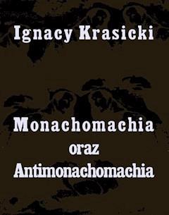 Monachomachia i Antimonachomachia - Ignacy Krasicki - ebook