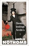 Zbrodnia hrabiego Neville'a - Amélie Nothomb - ebook