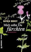 Mich sollst du fürchten - Katrin Rodeit - E-Book