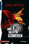 Und ewig sollst du schweigen - Jörg Böhm - E-Book