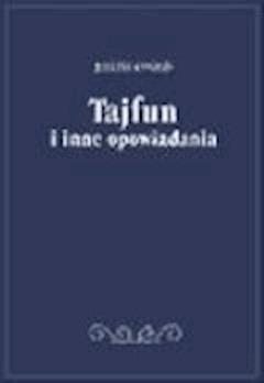 Tajfun i inne opowiadania  - Joseph Conrad  - ebook