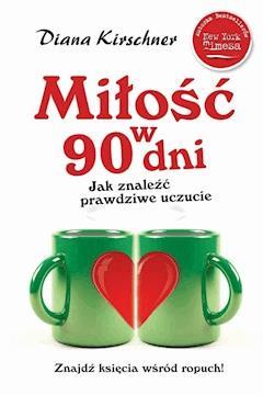 Miłość w 90 dni - Diana Kirschner - ebook