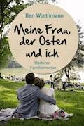 Meine Frau, der Osten und ich - Ben Worthmann - E-Book