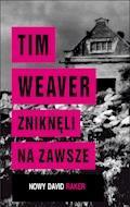 Zniknęli na zawsze - Tim Weaver - ebook