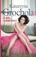 A nie mówiłam! - Katarzyna Grochola - ebook