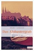 Das Alabastergrab - Helmut Vorndran - E-Book