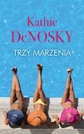 Trzy marzenia - Kathie DeNosky - ebook