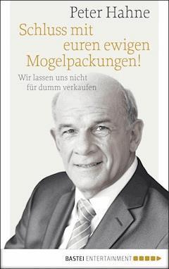 Schluss mit euren ewigen Mogelpackungen! - Peter Hahne - E-Book