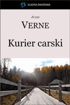 Kurier carski  - Z Moskwy do Irkutska - Jules Verne - ebook