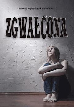Zgwałcona - Stefania Jagielnicka-Kamieniecka - ebook