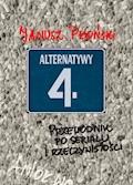 Alternatywy 4. Przewodnik po serialu i rzeczywistości - Janusz Płoński - ebook