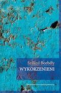 Wykorzenieni - Szilárd Borbély - ebook