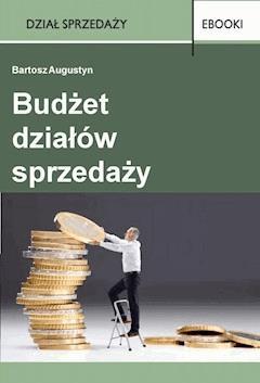 Budżet działów sprzedaży - Bartosz Augustyn - ebook