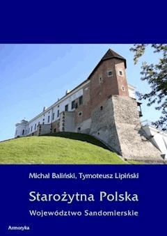 Starożytna Polska. Województwo Sandomierskie - Baliński Michał, Lipiński Tymoteusz - ebook