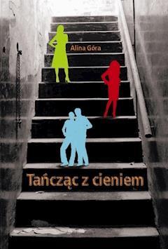 Tańcząc z cieniem - Alina Góra - ebook