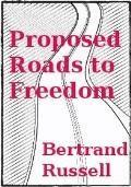 Proposed Roads to Freedom - Bertrand Russell - ebook