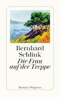 Die Frau auf der Treppe - Bernhard Schlink - E-Book + Hörbüch