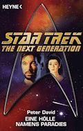 Star Trek - The Next Generation: Eine Hölle namens Paradies - Peter David - E-Book